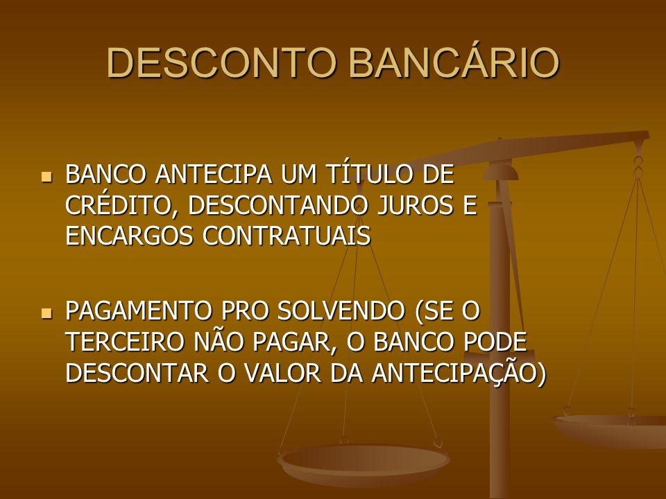 DESCONTO BANCÁRIO BANCO ANTECIPA UM TÍTULO DE CRÉDITO, DESCONTANDO JUROS E ENCARGOS CONTRATUAIS BANCO ANTECIPA UM TÍTULO DE CRÉDITO, DESCONTANDO JUROS