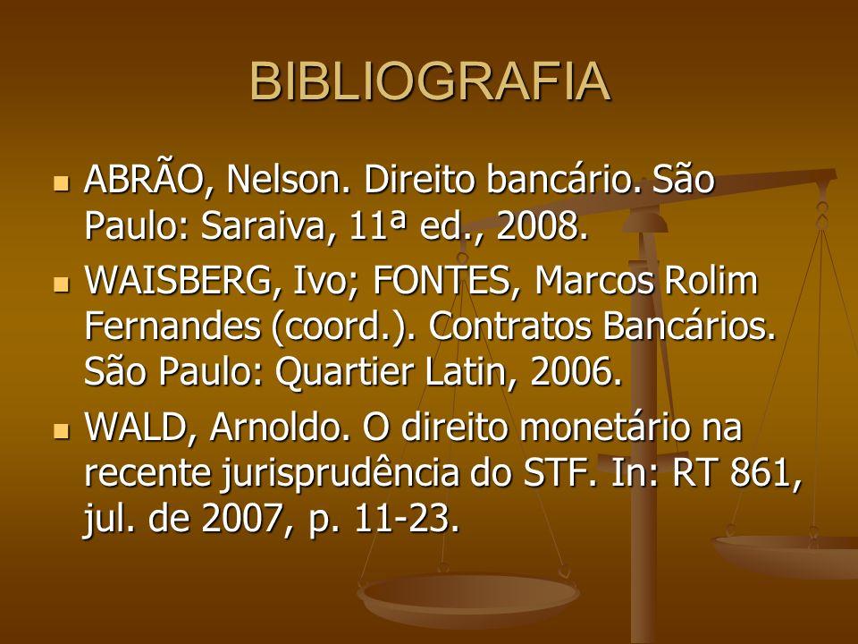 BIBLIOGRAFIA ABRÃO, Nelson. Direito bancário. São Paulo: Saraiva, 11ª ed., 2008. ABRÃO, Nelson. Direito bancário. São Paulo: Saraiva, 11ª ed., 2008. W
