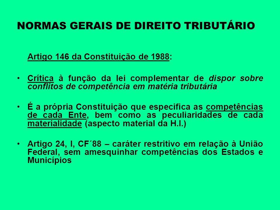 NORMAS GERAIS DE DIREITO TRIBUTÁRIO Artigo 146 da Constituição de 1988: Crítica à função da lei complementar de dispor sobre conflitos de competência