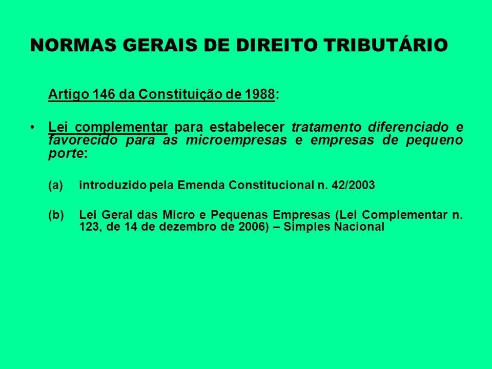 NORMAS GERAIS DE DIREITO TRIBUTÁRIO Artigo 146 da Constituição de 1988: Lei complementar para estabelecer tratamento diferenciado e favorecido para as