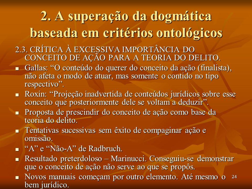 24 2. A superação da dogmática baseada em critérios ontológicos 2.3. CRÍTICA À EXCESSIVA IMPORTÂNCIA DO CONCEITO DE AÇÃO PARA A TEORIA DO DELITO. Gall
