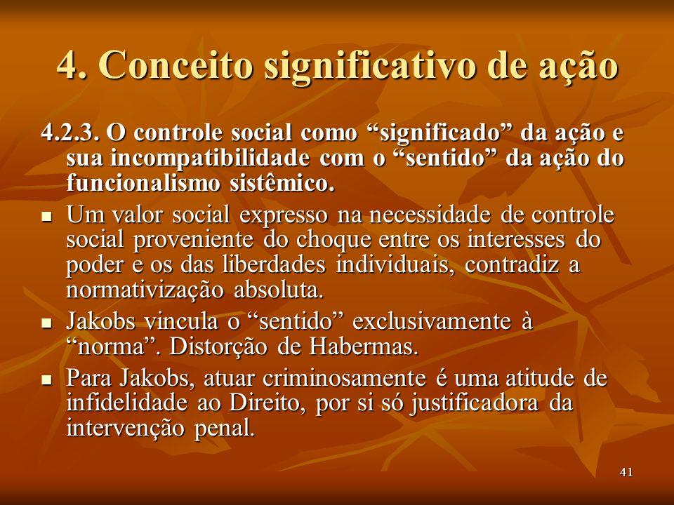 41 4. Conceito significativo de ação 4.2.3. O controle social como significado da ação e sua incompatibilidade com o sentido da ação do funcionalismo