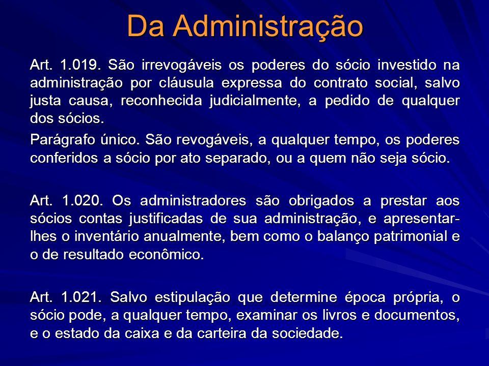 Da Administração Art. 1.019. São irrevogáveis os poderes do sócio investido na administração por cláusula expressa do contrato social, salvo justa cau