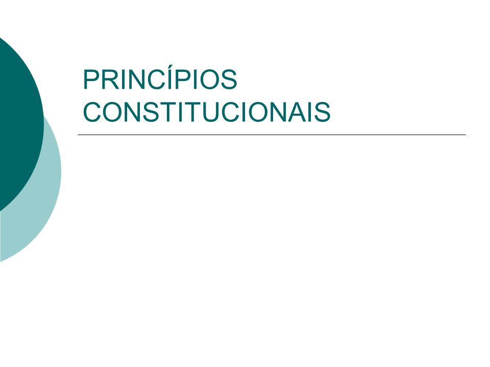 Princípios constitucionais Ponto de partida para o intérprete Conjunto de normas que espelham a ideologia da Constituição, seus postulados básicos e seus fins.