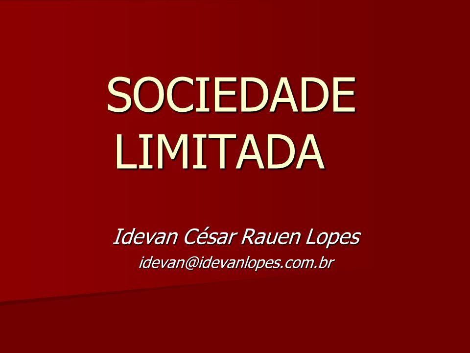 SOCIEDADE LIMITADA Idevan César Rauen Lopes idevan@idevanlopes.com.br