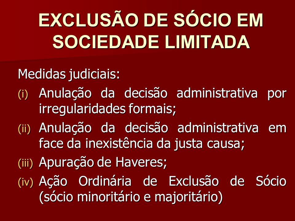 EXCLUSÃO DE SÓCIO EM SOCIEDADE LIMITADA Medidas judiciais: (i) Anulação da decisão administrativa por irregularidades formais; (ii) Anulação da decisã
