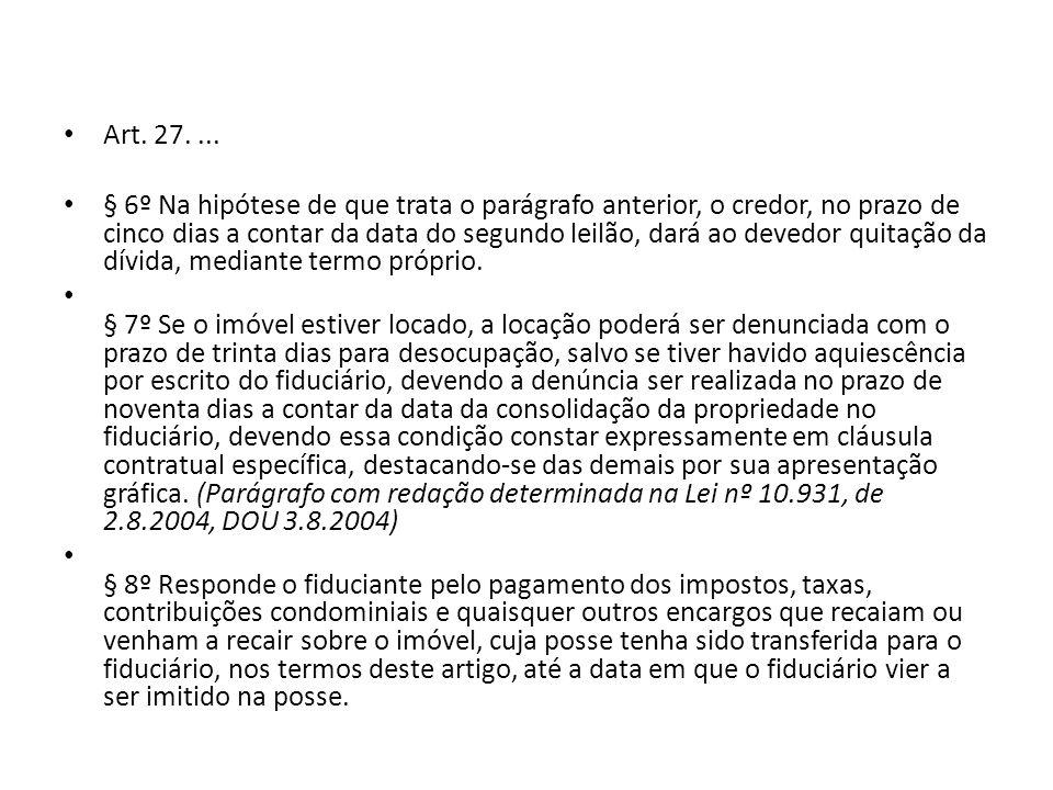 Art. 27.... § 6º Na hipótese de que trata o parágrafo anterior, o credor, no prazo de cinco dias a contar da data do segundo leilão, dará ao devedor q