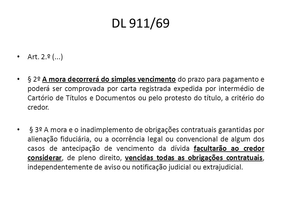 DL 911/69 Art. 2.º (...) § 2º A mora decorrerá do simples vencimento do prazo para pagamento e poderá ser comprovada por carta registrada expedida por