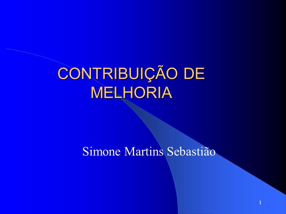 1 CONTRIBUIÇÃO DE MELHORIA Simone Martins Sebastião