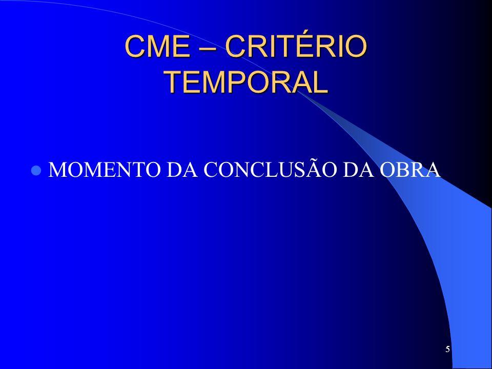 5 CME – CRITÉRIO TEMPORAL MOMENTO DA CONCLUSÃO DA OBRA