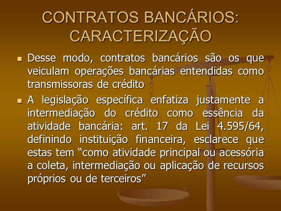 CONTRATOS BANCÁRIOS: CARACTERIZAÇÃO O art.