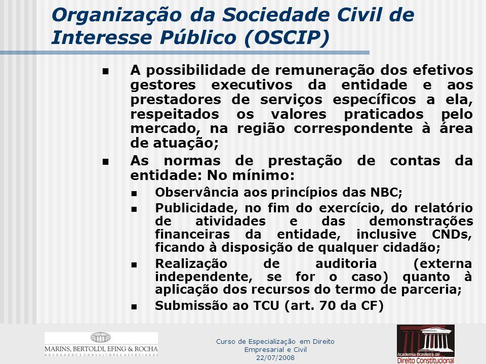 Curso de Especialização em Direito Empresarial e Civil 22/07/2008 Organização da Sociedade Civil de Interesse Público (OSCIP) Documentos para qualificação (Art.