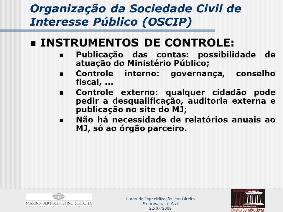 Curso de Especialização em Direito Empresarial e Civil 22/07/2008 Lei do Voluntariado Voluntariado não é novidade Doação de serviços (Paulo Haus) Não é ilegal; é como todo contrato (dia-a- dia) Então por que a lei.