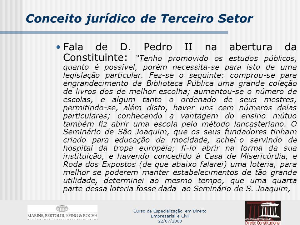 Curso de Especialização em Direito Empresarial e Civil 22/07/2008 Conceito jurídico de Terceiro Setor para que melhor se pudesse conseguir o útil fim para que fora destinado por seus honrados fundadores.