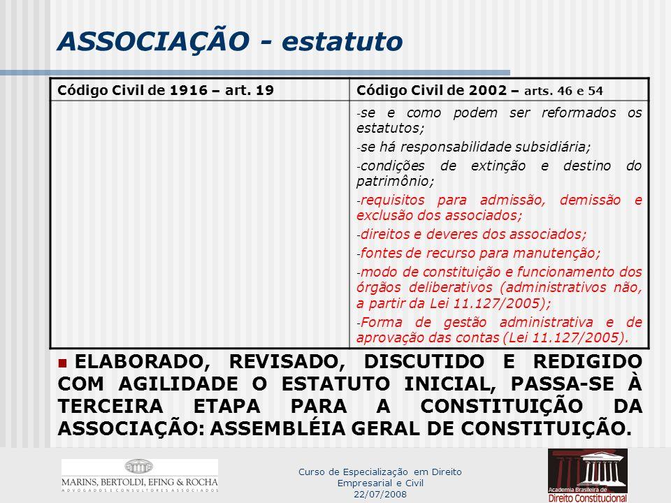 Curso de Especialização em Direito Empresarial e Civil 22/07/2008 ASSOCIAÇÃO - estatuto Código Civil de 1916 – art.