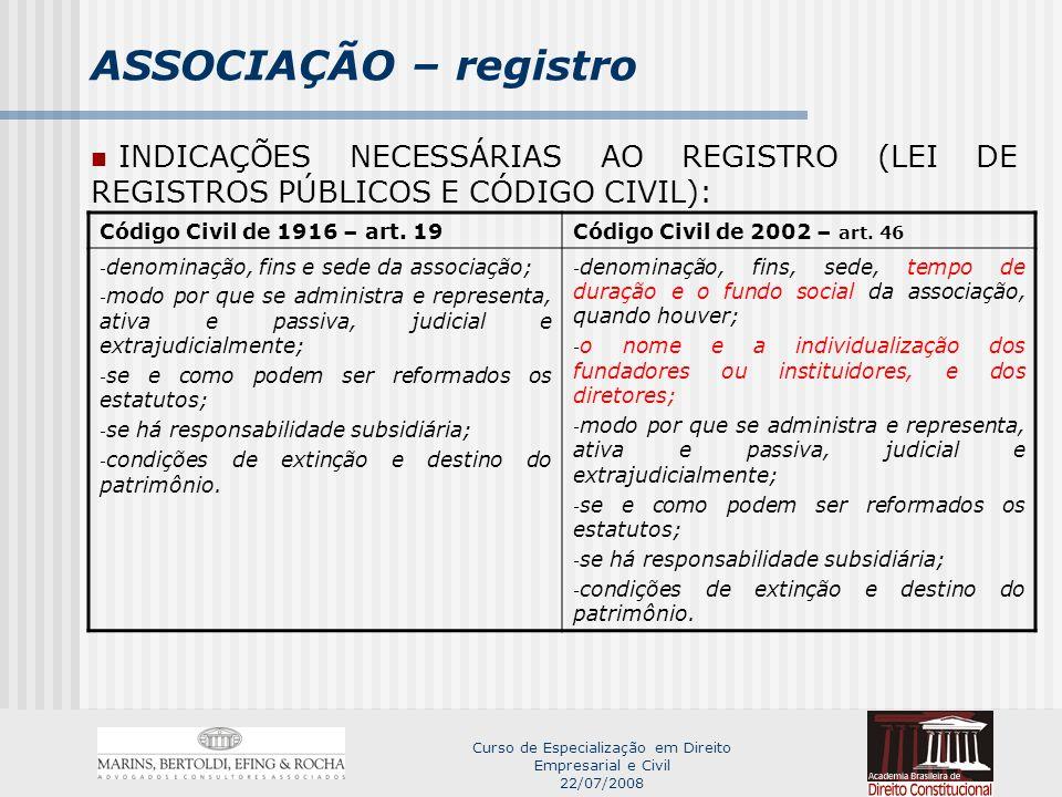 Curso de Especialização em Direito Empresarial e Civil 22/07/2008 ASSOCIAÇÃO – registro Lei de Registros Públicos – art.