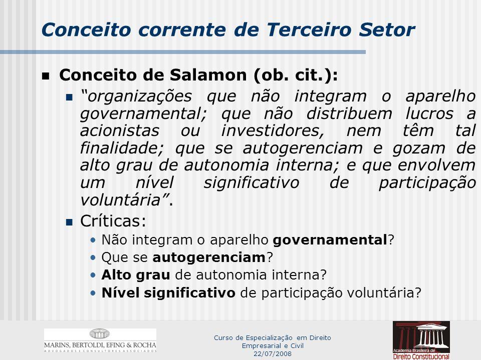 Curso de Especialização em Direito Empresarial e Civil 22/07/2008 Conceito corrente de Terceiro Setor Conceito de Salamon (ob.