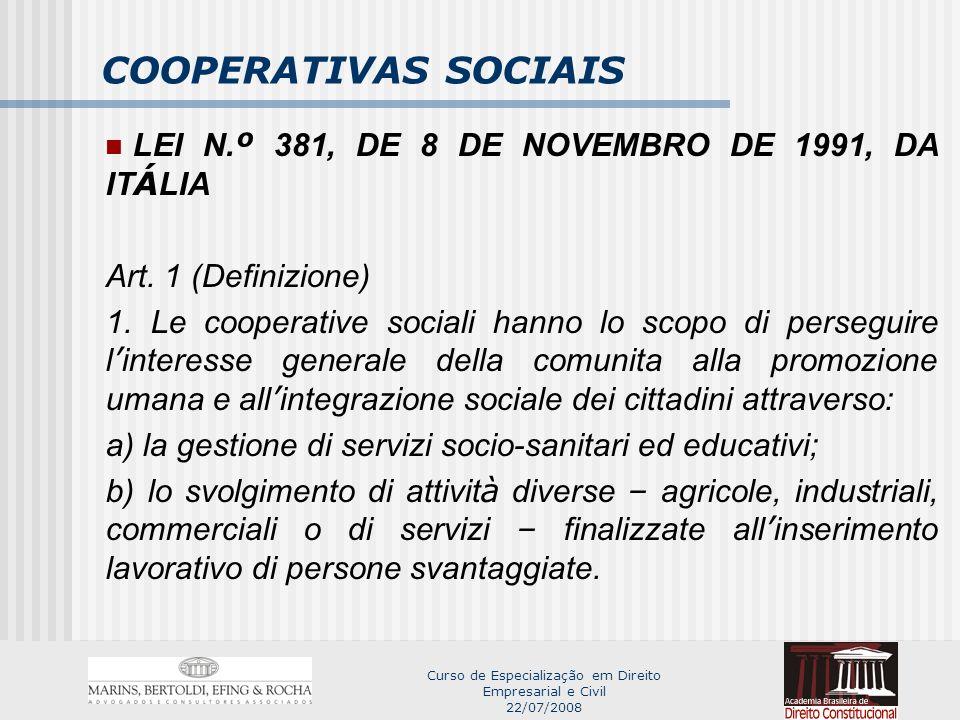 Curso de Especialização em Direito Empresarial e Civil 22/07/2008 COOPERATIVAS SOCIAIS LEI N.