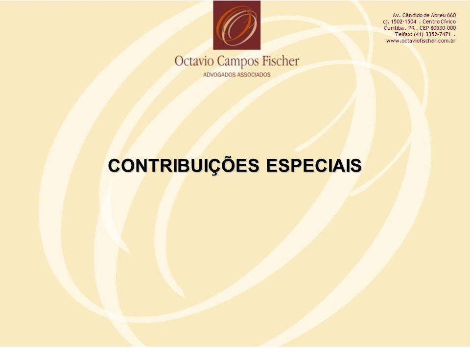 CONTRIBUIÇÕES ESPECIAIS Av. Cândido de Abreu 660 cj. 1502-1504. Centro Cívico Curitiba. PR. CEP 80530-000 Telfax: (41) 3352-7471. www.octaviofischer.c