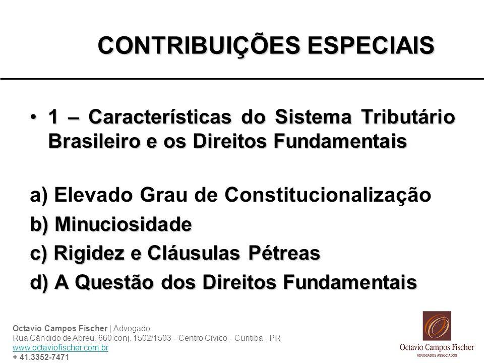 CONTRIBUIÇÕES ESPECIAIS 1 – Características do Sistema Tributário Brasileiro e os Direitos Fundamentais1 – Características do Sistema Tributário Brasi