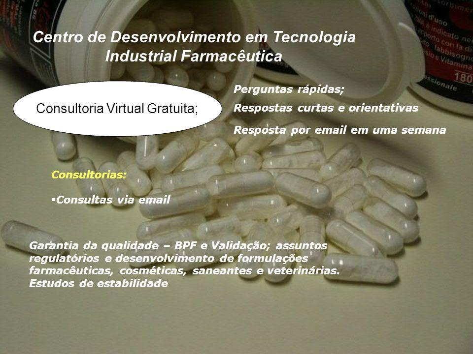Centro de Desenvolvimento em Tecnologia Industrial Farmacêutica Perguntas rápidas; Consultoria Virtual Gratuita; Consultorias: Consultas via email Gar