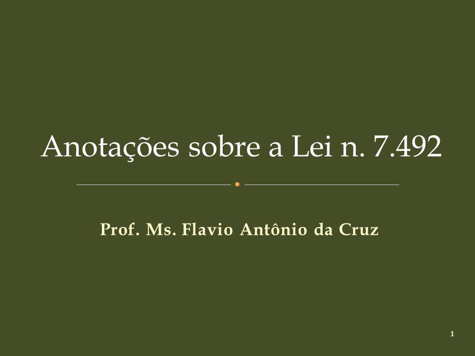 1 Prof. Ms. Flavio Antônio da Cruz Anotações sobre a Lei n. 7.492