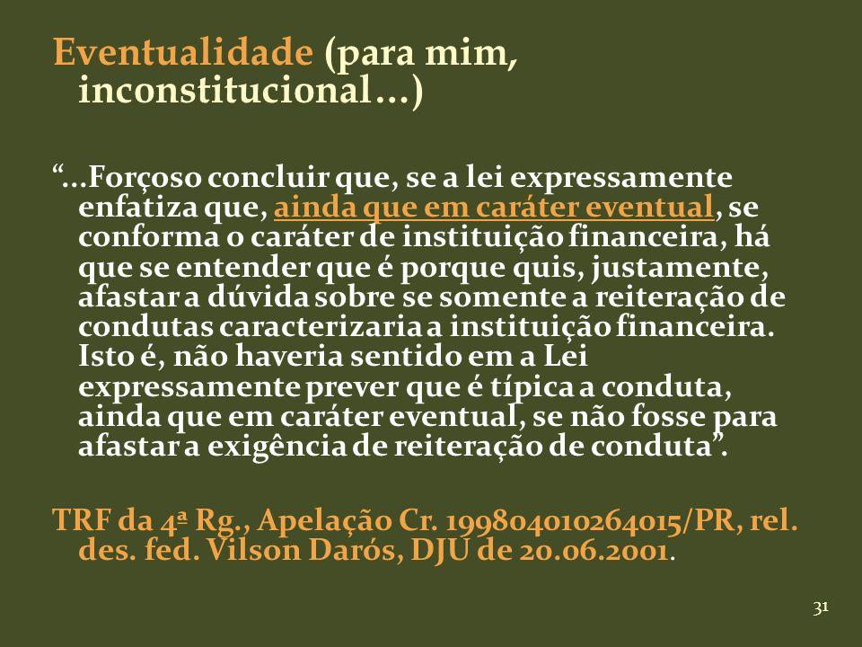 31 Eventualidade (para mim, inconstitucional…)...Forçoso concluir que, se a lei expressamente enfatiza que, ainda que em caráter eventual, se conforma