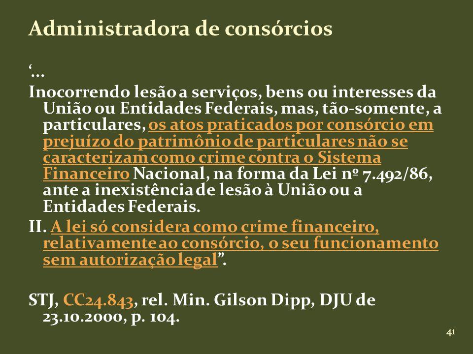 41 Administradora de consórcios... Inocorrendo lesão a serviços, bens ou interesses da União ou Entidades Federais, mas, tão-somente, a particulares,