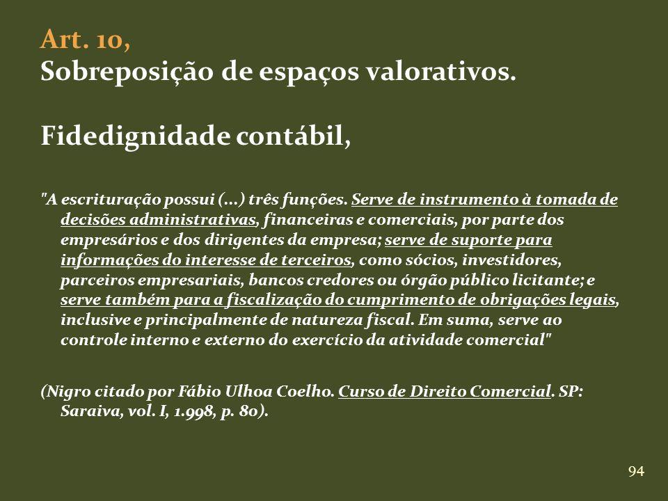 94 Art. 10, Sobreposição de espaços valorativos. Fidedignidade contábil,