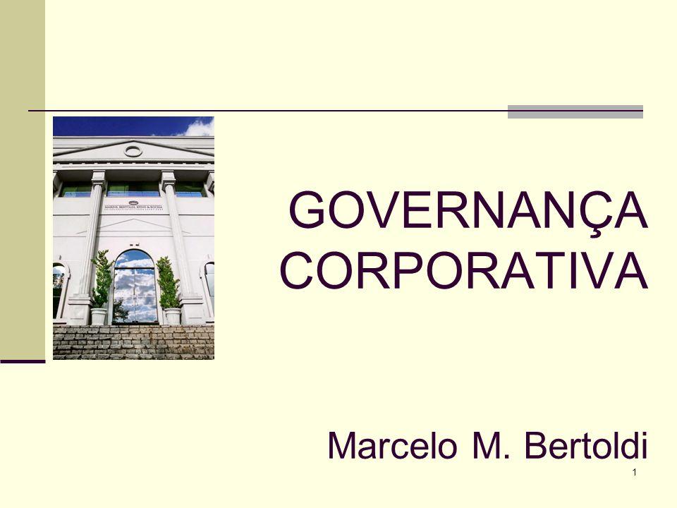 1 GOVERNANÇA CORPORATIVA Marcelo M. Bertoldi