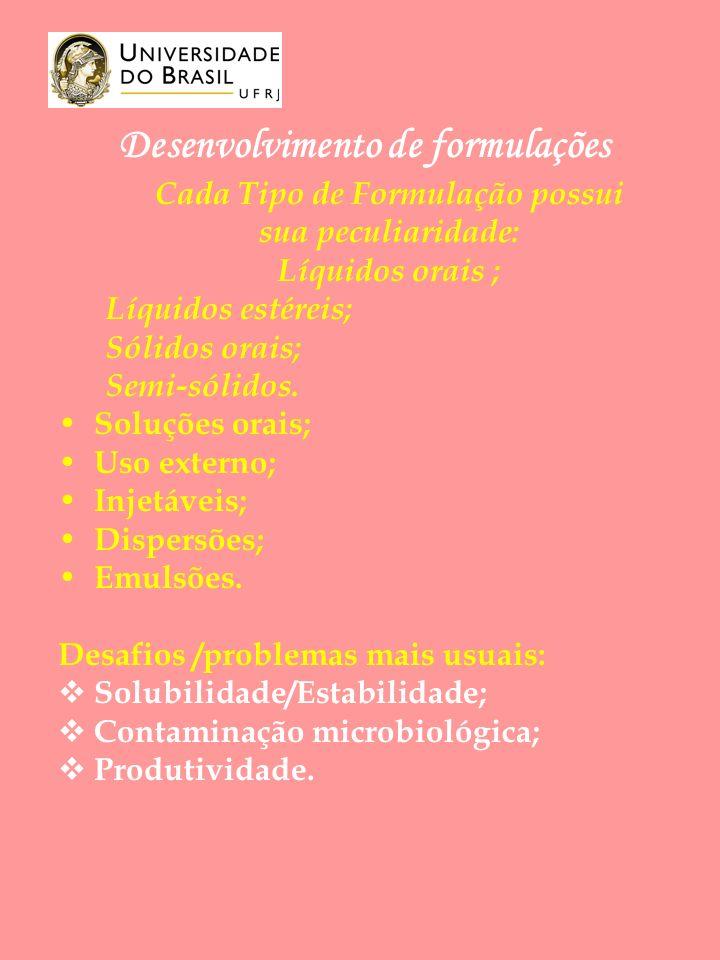 Cada Tipo de Formulação possui sua peculiaridade: Líquidos orais ; Líquidos estéreis; Sólidos orais; Semi-sólidos.