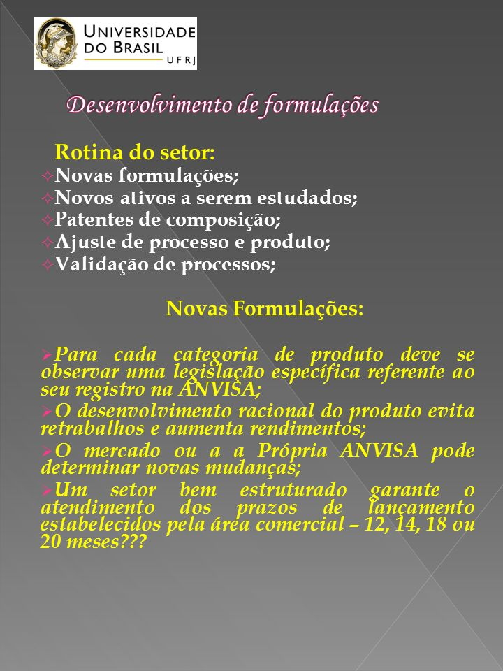 Desenvolvimento: Escolha da matéria-prima; Propriedades organolépticas; Solubilidade; Estabilidade.