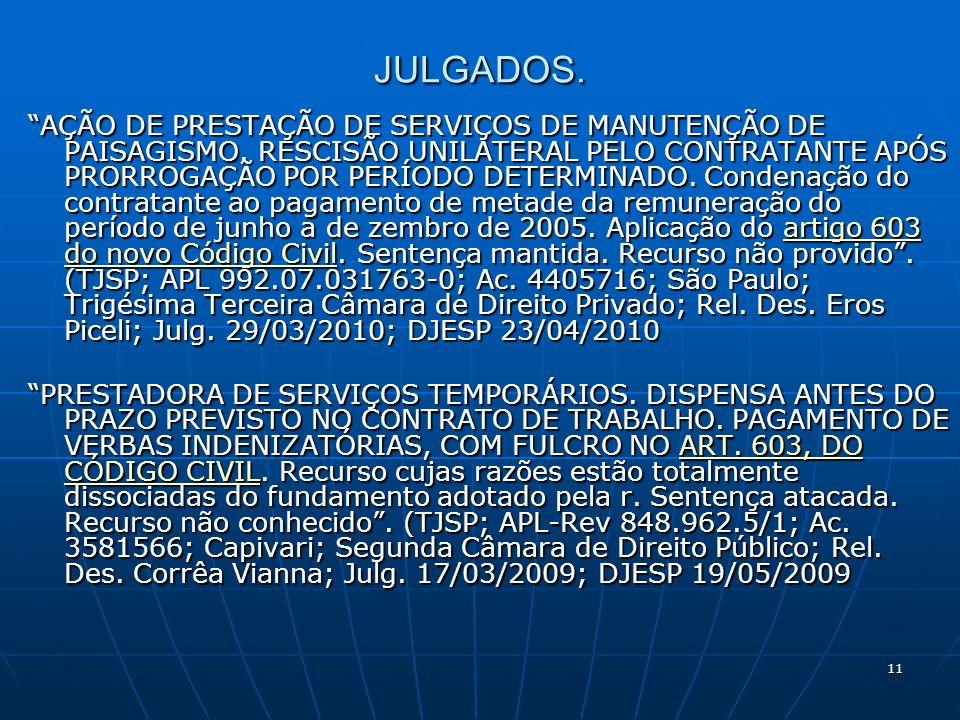11 JULGADOS. AÇÃO DE PRESTAÇÃO DE SERVIÇOS DE MANUTENÇÃO DE PAISAGISMO.