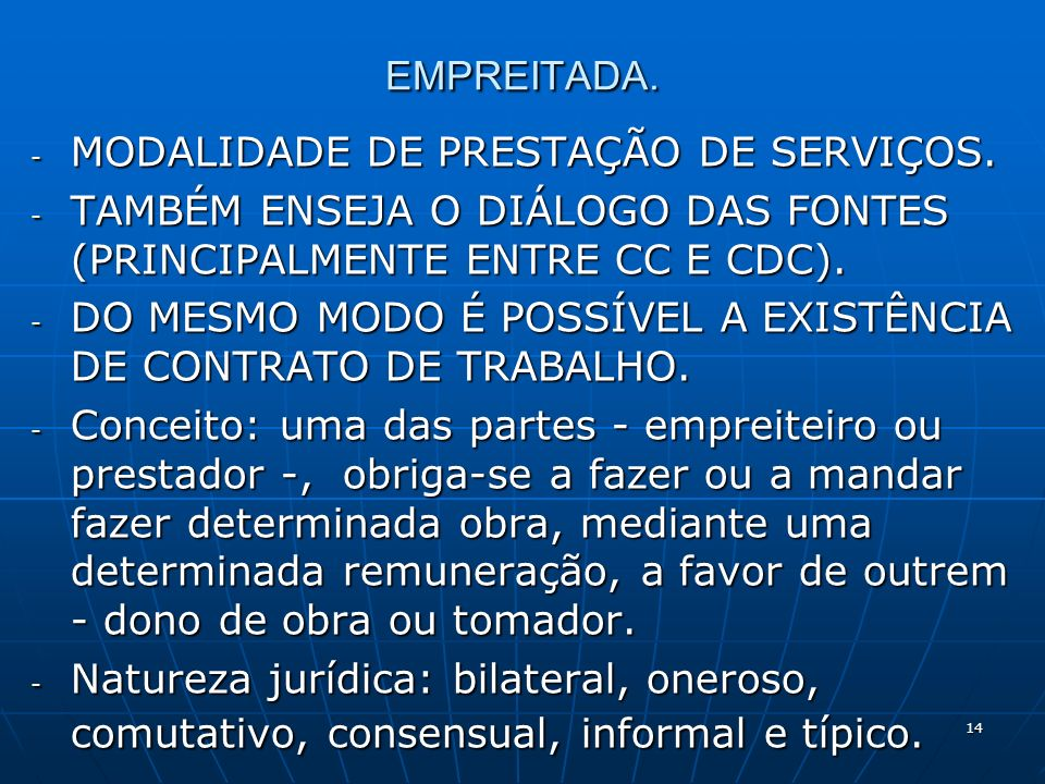 14 EMPREITADA. - MODALIDADE DE PRESTAÇÃO DE SERVIÇOS.