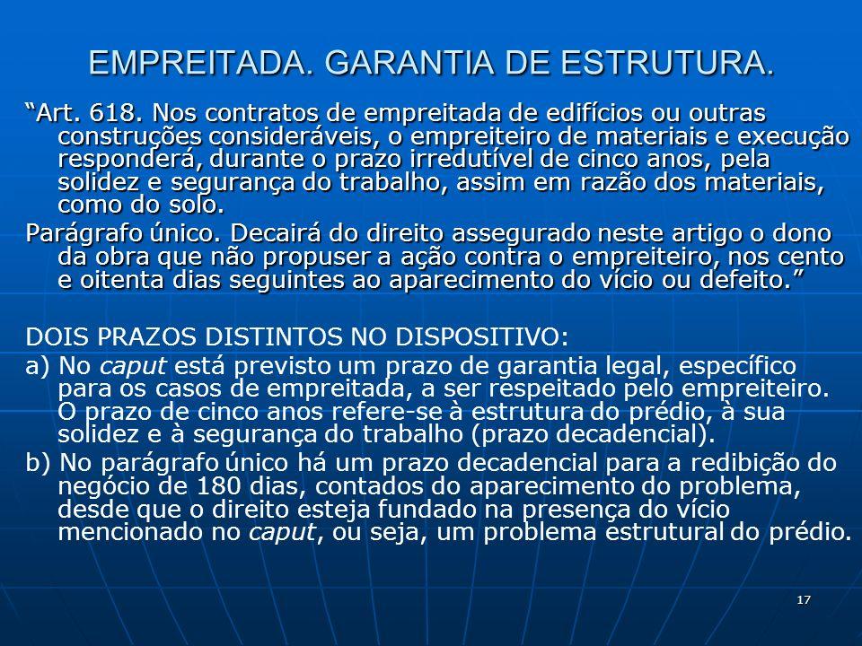 17 EMPREITADA. GARANTIA DE ESTRUTURA. Art. 618.