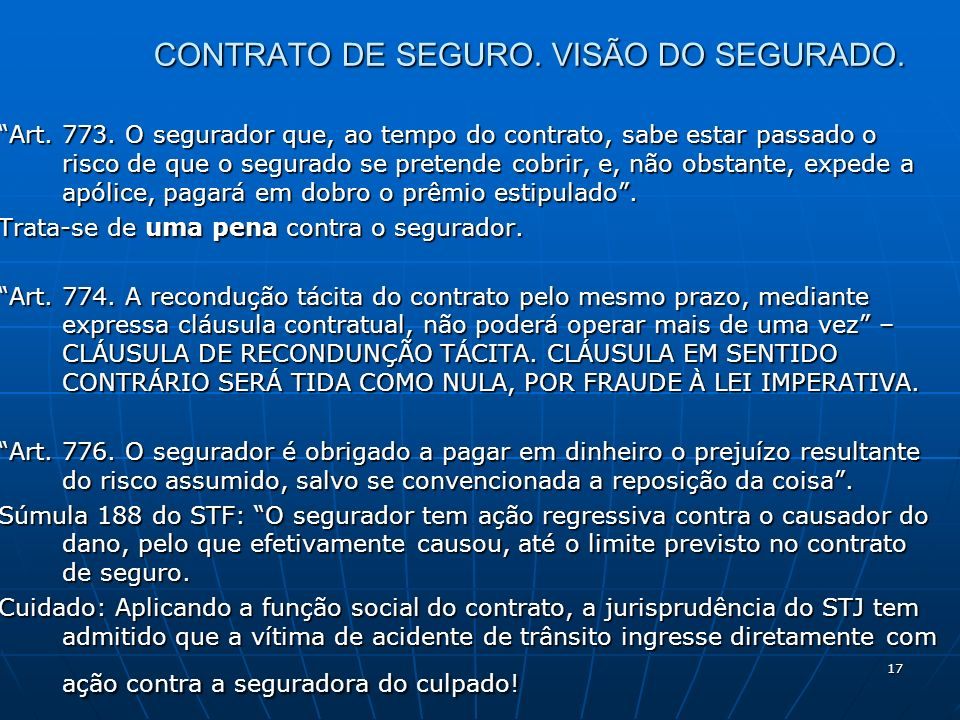 17 CONTRATO DE SEGURO. VISÃO DO SEGURADO. Art. 773.
