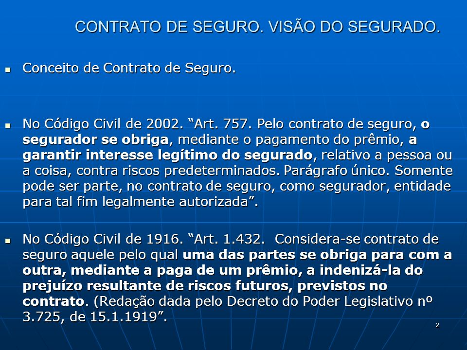 2 CONTRATO DE SEGURO. VISÃO DO SEGURADO. Conceito de Contrato de Seguro.