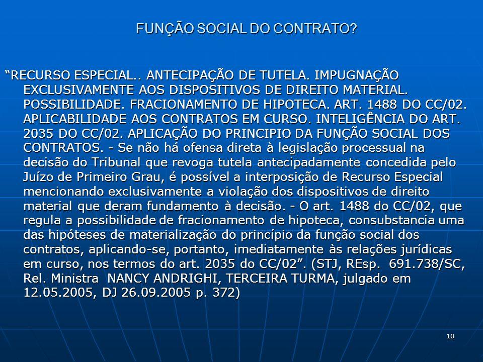 10 FUNÇÃO SOCIAL DO CONTRATO. RECURSO ESPECIAL.. ANTECIPAÇÃO DE TUTELA.