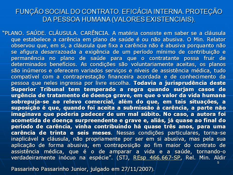 5 FUNÇÃO SOCIAL DO CONTRATO. EFICÁCIA INTERNA. PROTEÇÃO DA PESSOA HUMANA (VALORES EXISTENCIAIS).