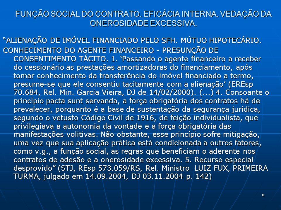 7 FUNÇÃO SOCIAL DO CONTRATO.EFICÁCIA INTERNA. VEDAÇÃO DA ONEROSIDADE EXCESSIVA.