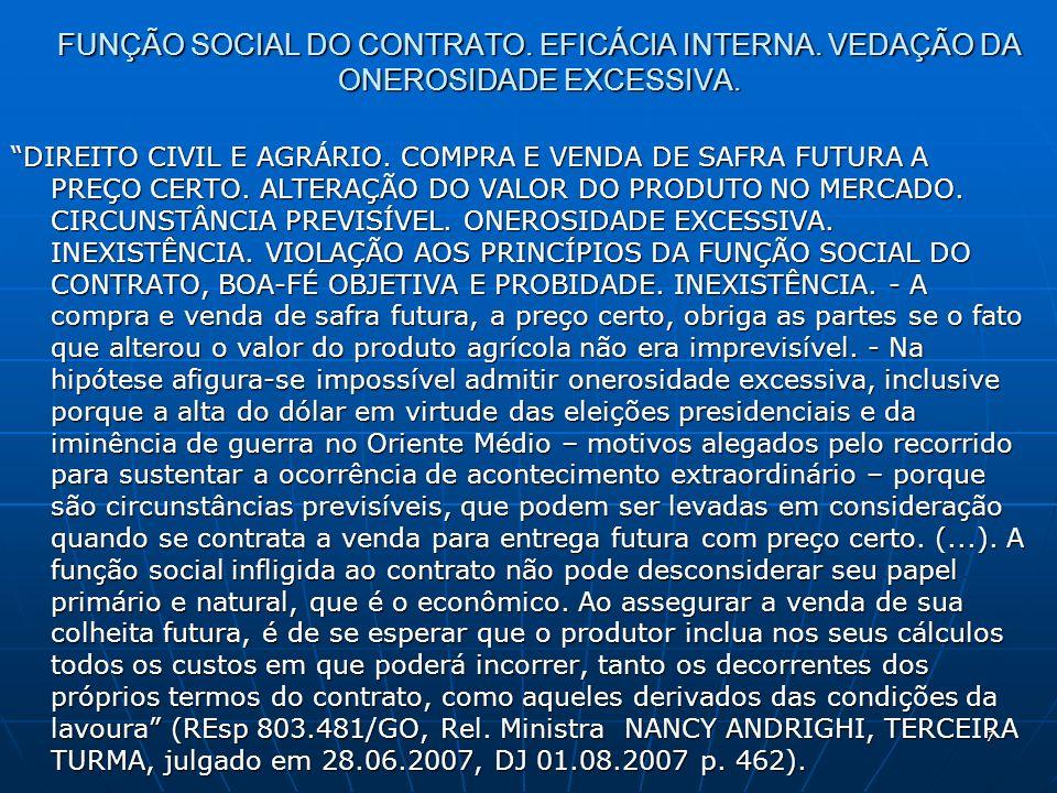 7 FUNÇÃO SOCIAL DO CONTRATO. EFICÁCIA INTERNA. VEDAÇÃO DA ONEROSIDADE EXCESSIVA.