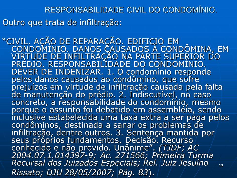 13 RESPONSABILIDADE CIVIL DO CONDOMÍNIO. Outro que trata de infiltração: CIVIL.