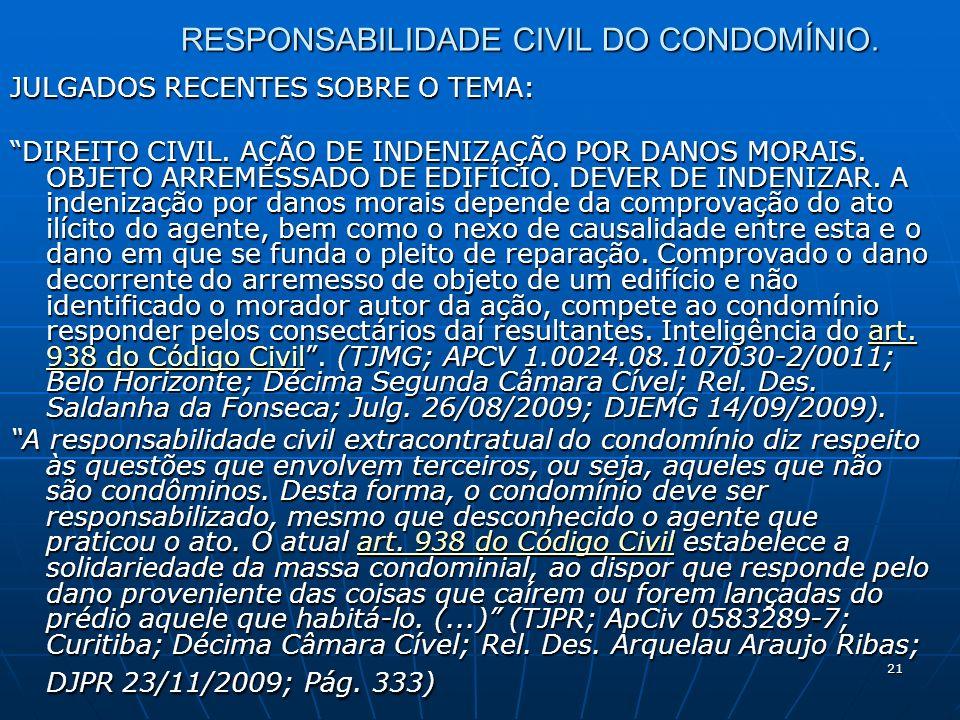 21 RESPONSABILIDADE CIVIL DO CONDOMÍNIO. JULGADOS RECENTES SOBRE O TEMA: DIREITO CIVIL. AÇÃO DE INDENIZAÇÃO POR DANOS MORAIS. OBJETO ARREMESSADO DE ED