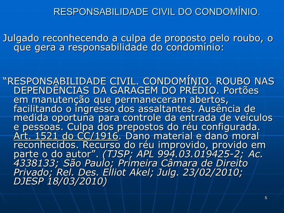 6 RESPONSABILIDADE CIVIL DO CONDOMÍNIO.Evento causado por animal em condomínio: INDENIZAÇÃO.