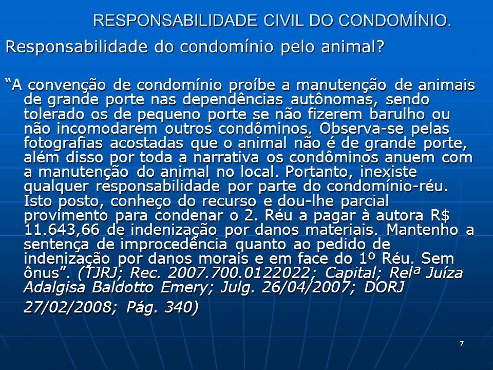 7 RESPONSABILIDADE CIVIL DO CONDOMÍNIO. Responsabilidade do condomínio pelo animal.