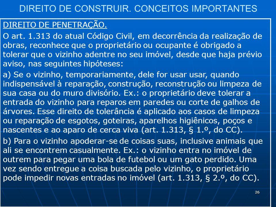 26 DIREITO DE CONSTRUIR. CONCEITOS IMPORTANTES DIREITO DE PENETRAÇÃO.