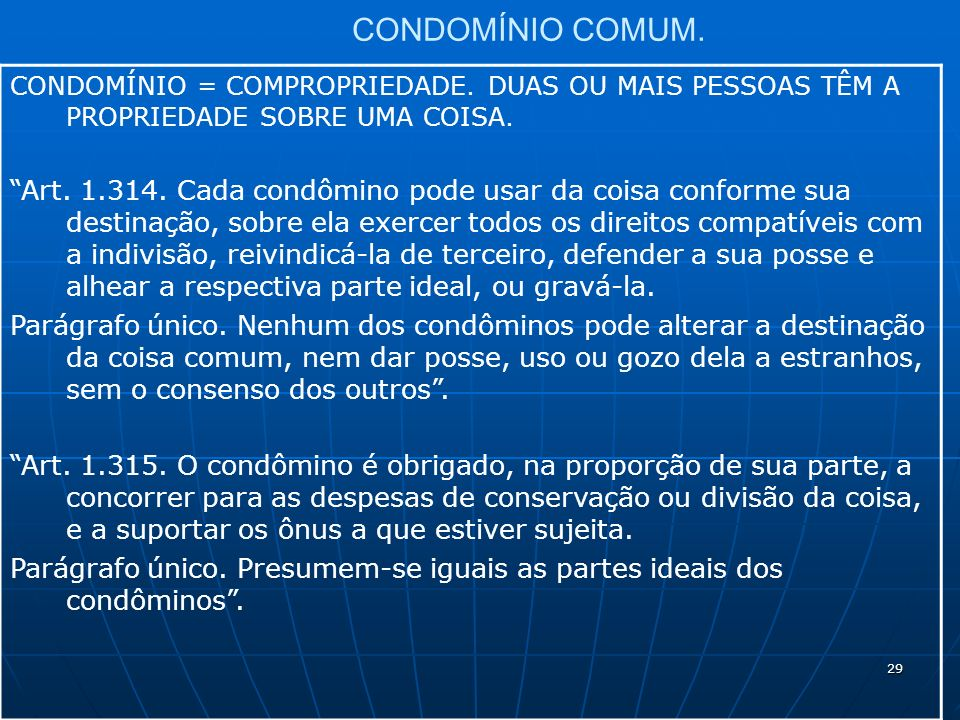 29 CONDOMÍNIO COMUM. CONDOMÍNIO = COMPROPRIEDADE.