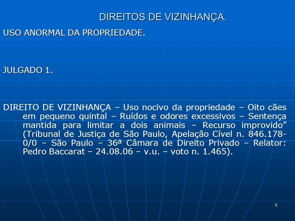 5 DIREITOS DE VIZINHANÇA. USO ANORMAL DA PROPRIEDADE.