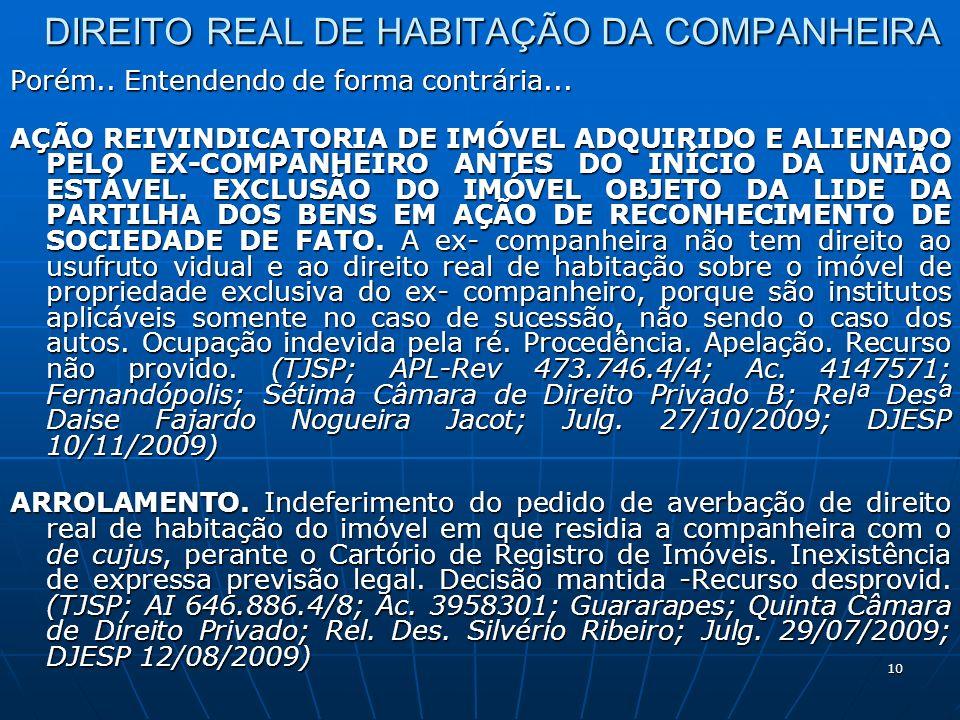 10 DIREITO REAL DE HABITAÇÃO DA COMPANHEIRA Porém..