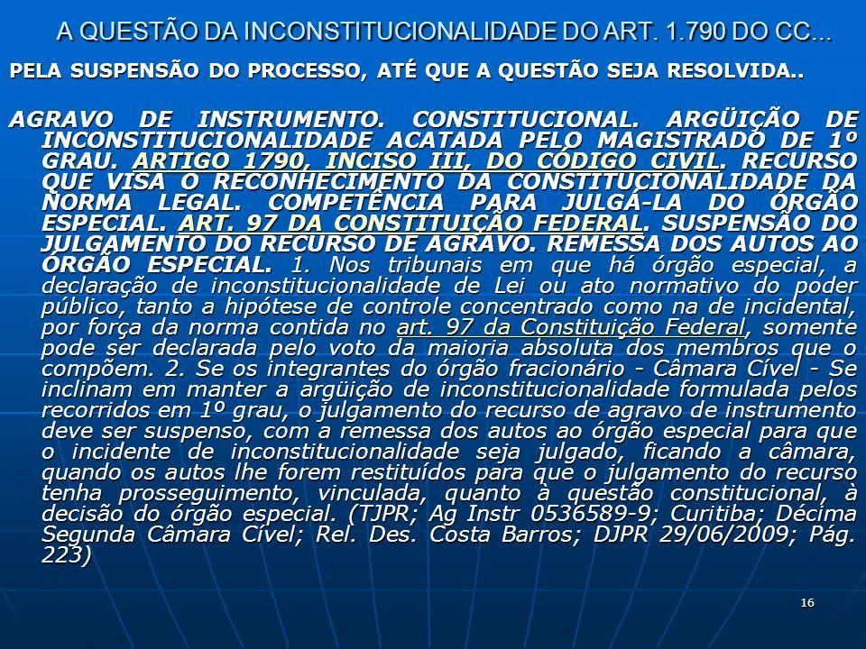 16 A QUESTÃO DA INCONSTITUCIONALIDADE DO ART. 1.790 DO CC...